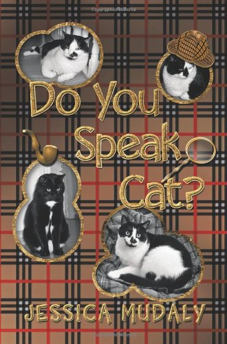 Do You Speak Cat?: Mudaly, Jessica