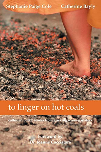 9781628575651: to linger on hot coals: collected poetic works from grieving women writers