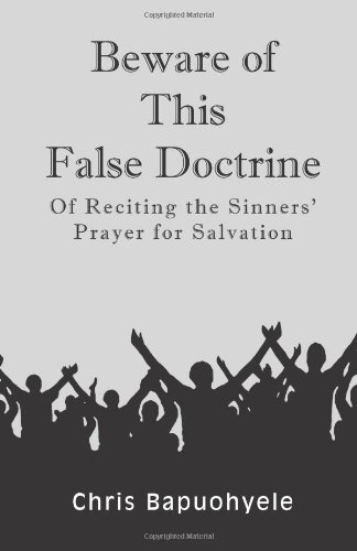 9781628576474: Beware of This False Doctrine: Of Reciting the Sinners' Prayer for Salvation (Spanish Edition)