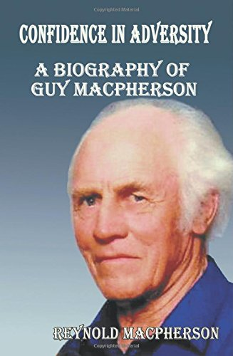 9781628576795: Confidence in Adversity: A Biography of Guy MacPherson