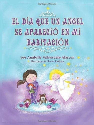9781628577631: El Dia Que Un Angel Se Aparecio En Mi Habitacion