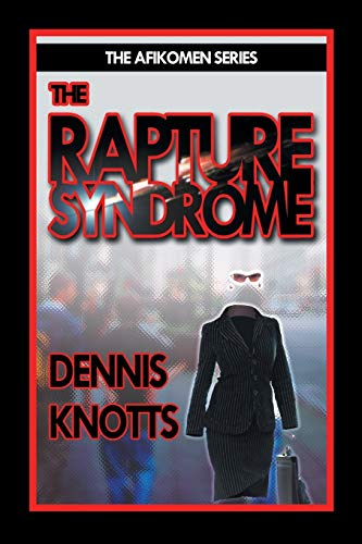 The Rapture Syndrome: Dennis Knotts