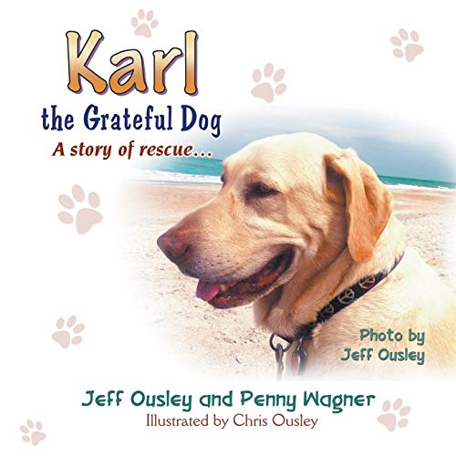 Karl the Grateful Dog: A Story of: Jeff Ousley; Penny