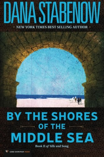 9781628580709: By the Shores of the Middle Sea: Book II of Silk and Song: 2
