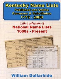 Kentucky Name Lists - Published and Online Censuses & Substitutes 1773-2000, with a selection ...