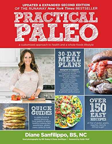 9781628600001: Practical Paleo, 2nd Edition (Updated and Expanded): A Customized Approach to Health and a Whole-Foods Lifestyle