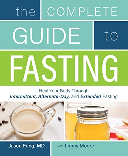 9781628600018: The Complete Guide to Fasting: Heal Your Body Through Intermittent, Alternate-Day, and Extended Fasting