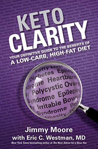 9781628600070: Keto Clarity: Your Definitive Guide to the Benefits of a Low-Carb, High-Fat Diet