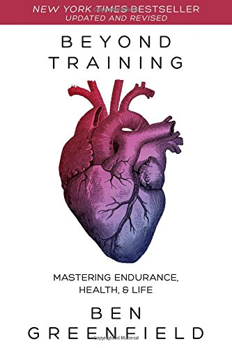 9781628600124: Beyond Training: Mastering Endurance, Health & Life