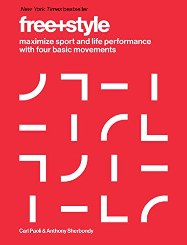 Free+style: Maximize Sport and Life Performance with Four Basic Movements (Hardcover): Carl Paoli