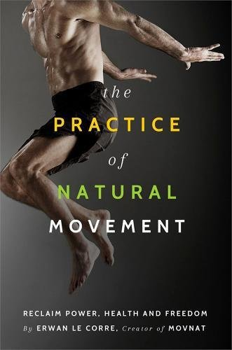 9781628600230: Practice of Natural Movement