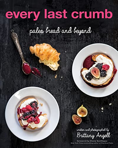 9781628600469: Every Last Crumb: Paleo Bread and Beyond