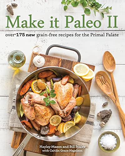 9781628600599: Make it Paleo II: Over 175 New Grain-Free Recipes for the Primal Palate