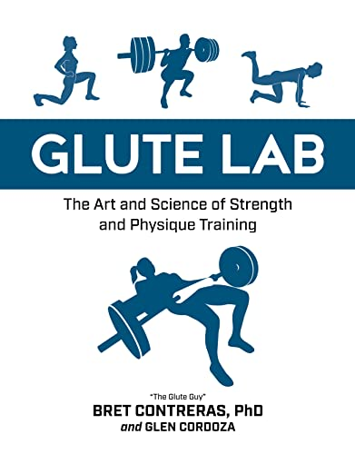 9781628603460: Glute Lab: The Art and Science of Strength and Physique Training