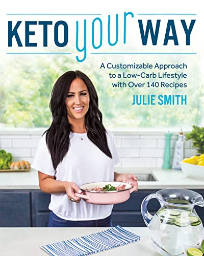 9781628603859: Keto Your Way: A Customizable Approach to a Low-Carb Lifestyle with Over 140 Recipes