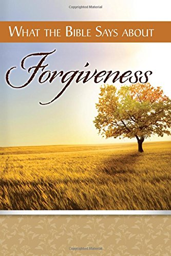 9781628622034: What the Bible Says about Forgiveness
