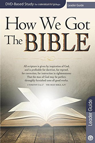 How We Got the Bible Leader Guide: Dr. Timothy Paul Jones
