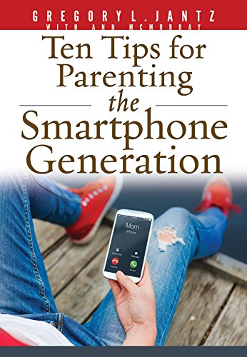 9781628623703: Ten Tips for Parenting The Smartphone Generation