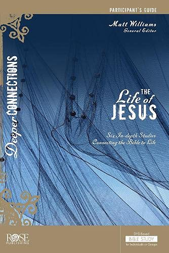The Life Of Jesus Participant Guide for: Dr. Matt Williams