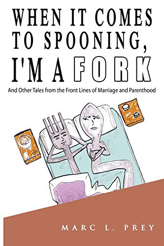 9781628650129: When It Comes to Spooning, I'm a Fork