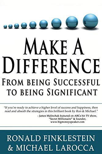 9781628650174: Make a Difference: From Being Successful to Being Significant