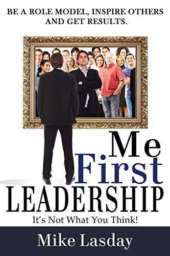 9781628650372: Me First Leadership: It's Not What You Think
