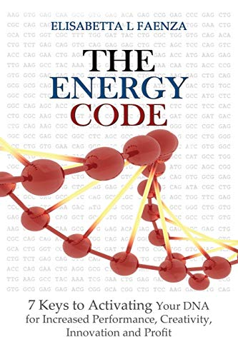 9781628651126: The Energy Code: 7 Keys to Activating Your DNA for Increased Productivity, Creativity, Innovation and Profit