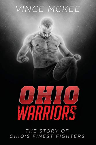9781628652109: Ohio Warriors: The Story of Ohio's Finest Fighters