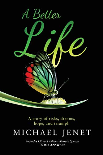 9781628652437: A Better Life: A story of risks, dreams, hope, and triumph