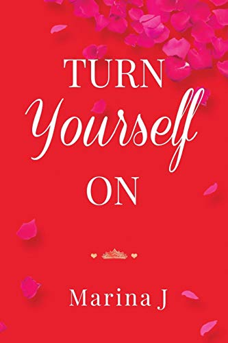 Turn Yourself On: Marina J