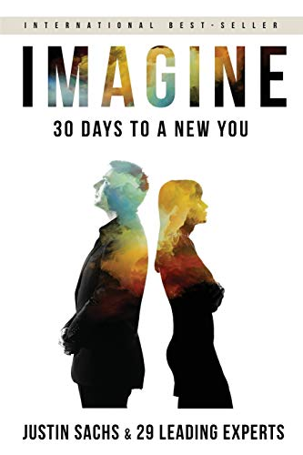 Imagine: 30 Days to A New You: Sachs, Justin