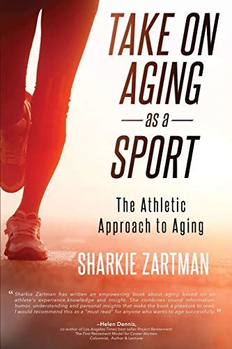 Take on Aging as a Sport: The