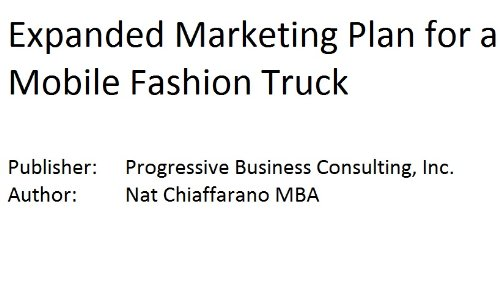 9781628670073: Expanded Marketing Plan for a Mobile Fashion Truck (Fill-in-the-Blank Expanded Marketing Plans with Editable CD File by Specific Type of Business)
