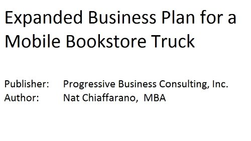 9781628670868: Expanded Business Plan for a Mobile Bookstore Truck (Fill-in-the-Blank Expanded Business Plans with Editable CD File)