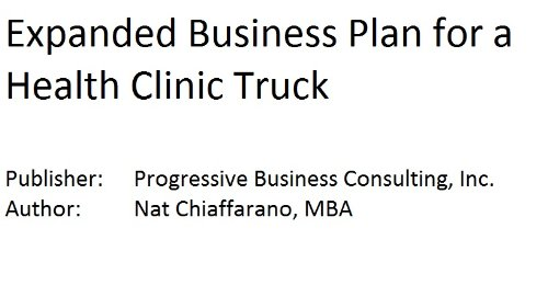 9781628671223: Expanded Business Plan for a Mobile Health Clinic Truck