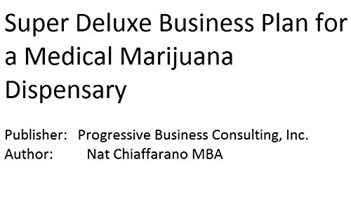 9781628673166: Super Deluxe Business Plan for a Medical Marijuana Dispensary