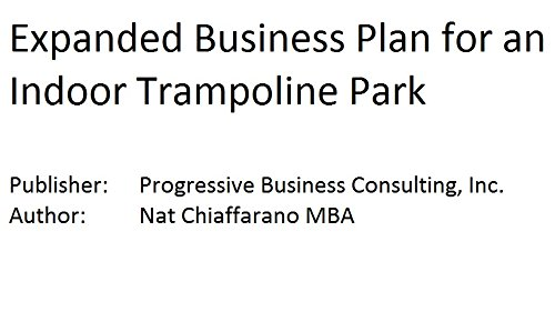 9781628673944: Expanded Business Plan for an Indoor Trampoline Park