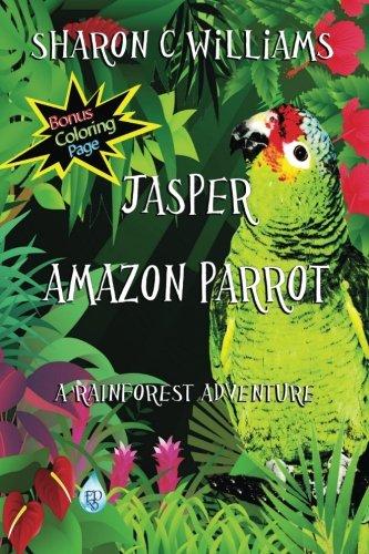 9781628680058: Jasper, Amazon Parrot:: A Rainforest Adventure