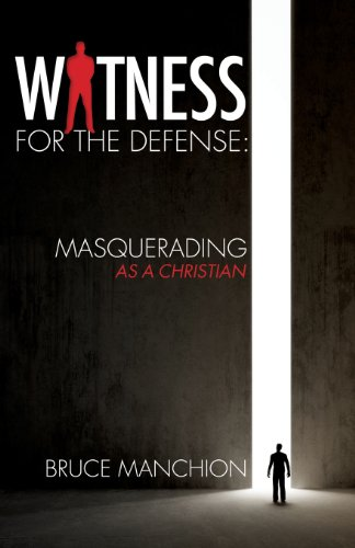 9781628710649: Witness for the Defense: Masquerading as a Christian