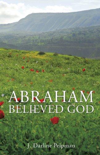 Abraham Believed God: J. Darline Peipman