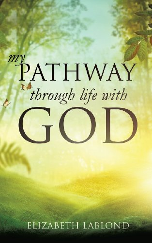 My Pathway Through Life with God: ELIZABETH LABLOND