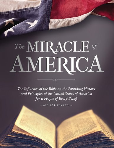 9781628711400: The Miracle of America: The Influence of the Bible on the Founding History and Principles of the United States of America for a People of Ever