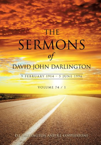 The Sermons of David John Darlington 9 February 1914 - 5 June 1996: D. J. Darlington