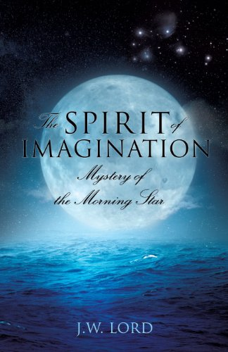 The Spirit of Imagination: Lord, J. W.