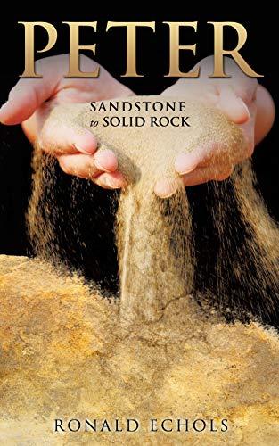 Peter Sandstone to Solid Rock: Ronald Echols