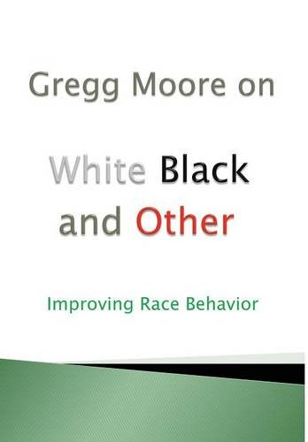 White Black and Other: Moore, Gregg