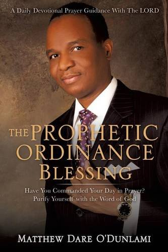 THE PROPHETIC ORDINANCE BLESSING: Matthew Dare O'Dunlami