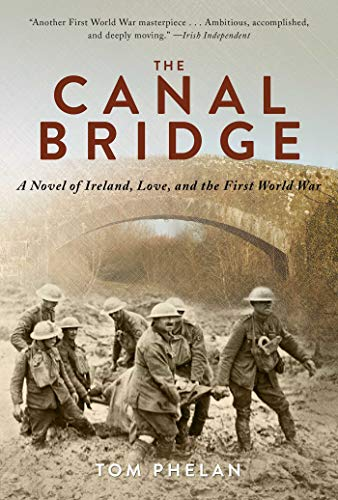 The Canal Bridge: A Novel of Ireland,: Phelan, Tom