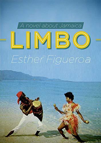 9781628723199: Limbo: A Novel about Jamaica