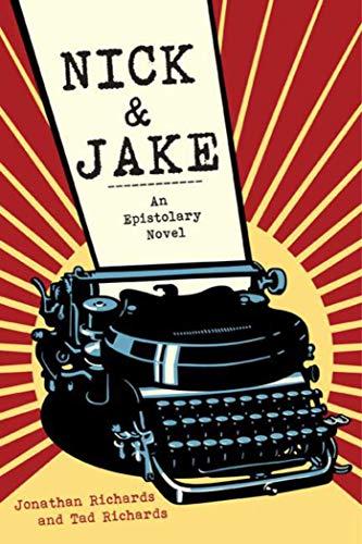 9781628723205: Nick and Jake: An Epistolary Novel